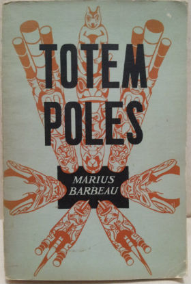 Totem Poles. Marius Barbeau.